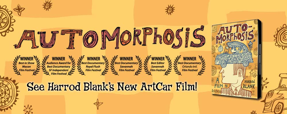 Automorphosis - Art Car Movie by Harrod Blank